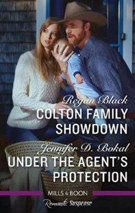 Colton Family Showdown/Under the Agent's Protection by Regan Black, Jennifer D. Bokal (9781489290892) - PaperBack - Crime Mystery & Thriller
