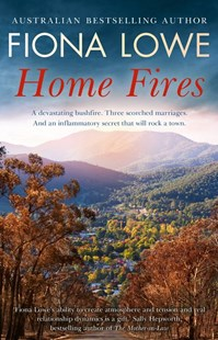 Home Fires by Fiona Lowe (9781489295125) - PaperBack - Modern & Contemporary Fiction General Fiction