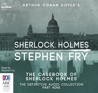The Casebook of Sherlock Holmes - Classic Fiction