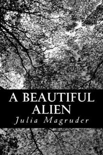A Beautiful Alien by Julia Magruder (9781489515018) - PaperBack - Classic Fiction