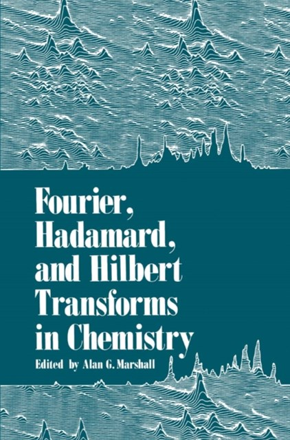 (ebook) Fourier, Hadamard, and Hilbert Transforms in Chemistry