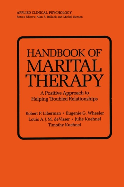 Handbook of Marital Therapy: A Positive Approach to Helping Troubled Relationships