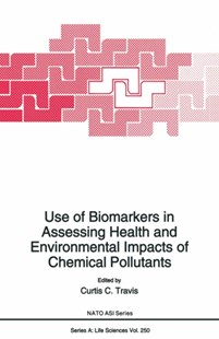 (ebook) Use of Biomarkers in Assessing Health and Environmental Impacts of Chemical Pollutants - Reference Medicine