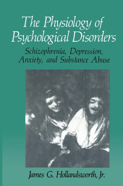 Physiology of Psychological Disorders