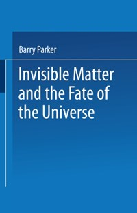 (ebook) Invisible Matter and the Fate of the Universe - Science & Technology Astronomy