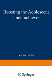 (ebook) Boosting the Adolescent Underachiever - Education Teaching Guides