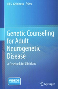 Genetic Counseling for Adult Neurogenetic Disease by Jill S. Goldman (9781489974815) - HardCover - Reference Medicine