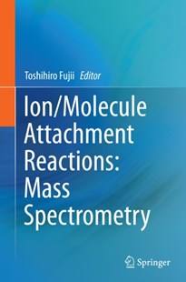 (ebook) Ion/Molecule Attachment Reactions: Mass Spectrometry - Reference Medicine