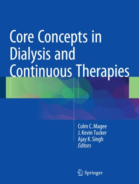 Core Concepts in Dialysis and Continuous Therapies
