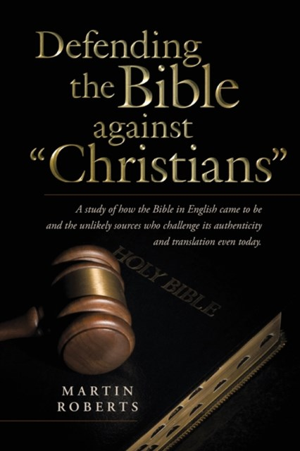 Defending the Bible Against &quote;Christians&quote;