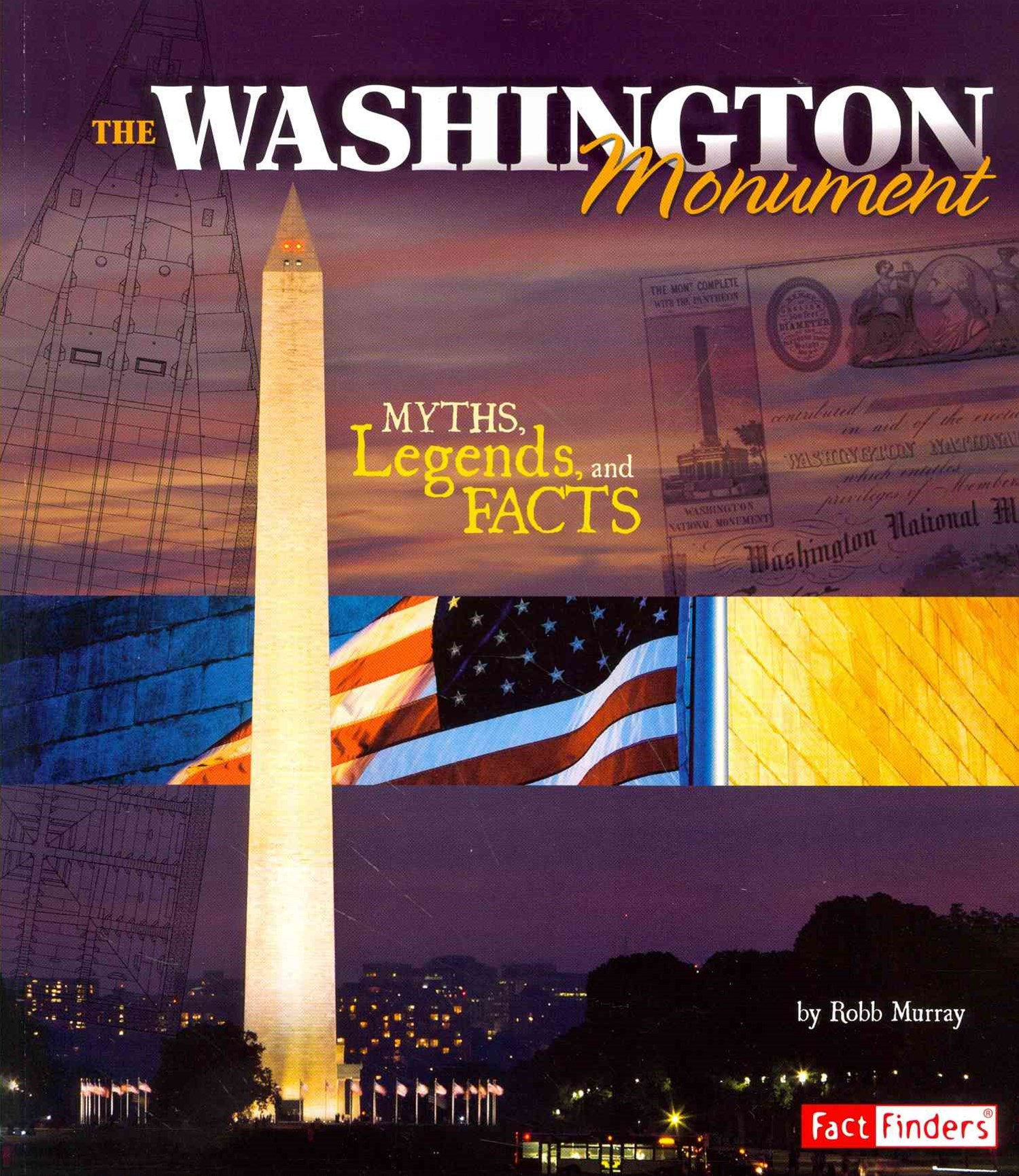 Washington Monument: Myths, Legends, and Facts