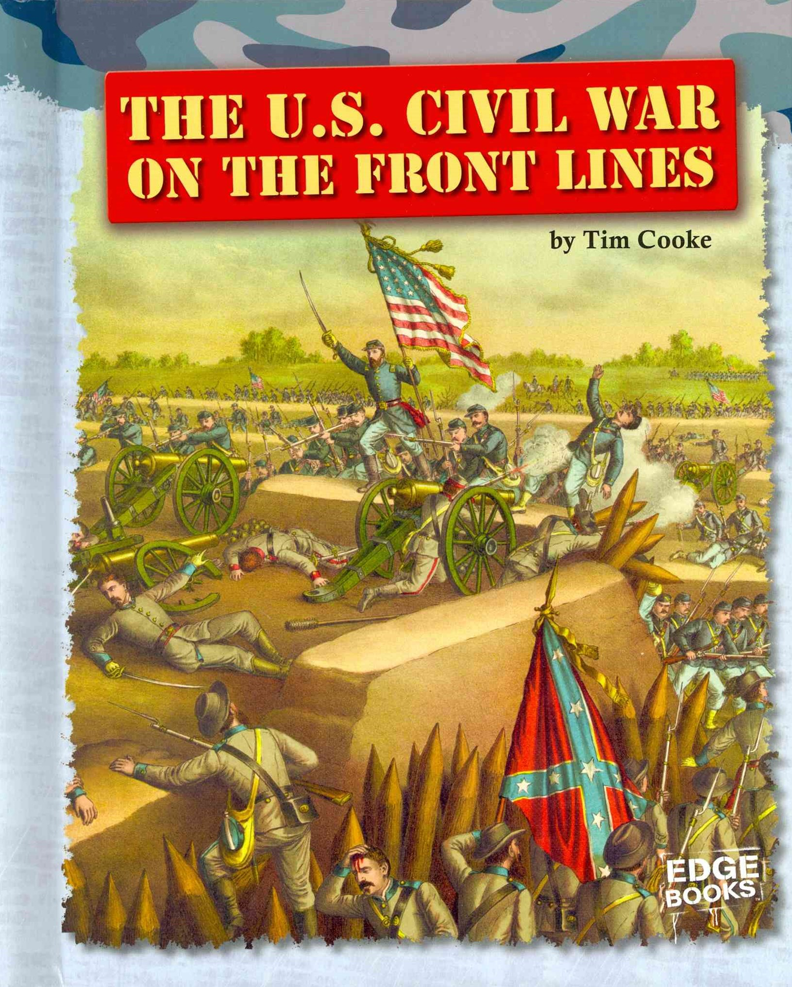 The U. S. Civil War on the Front Lines
