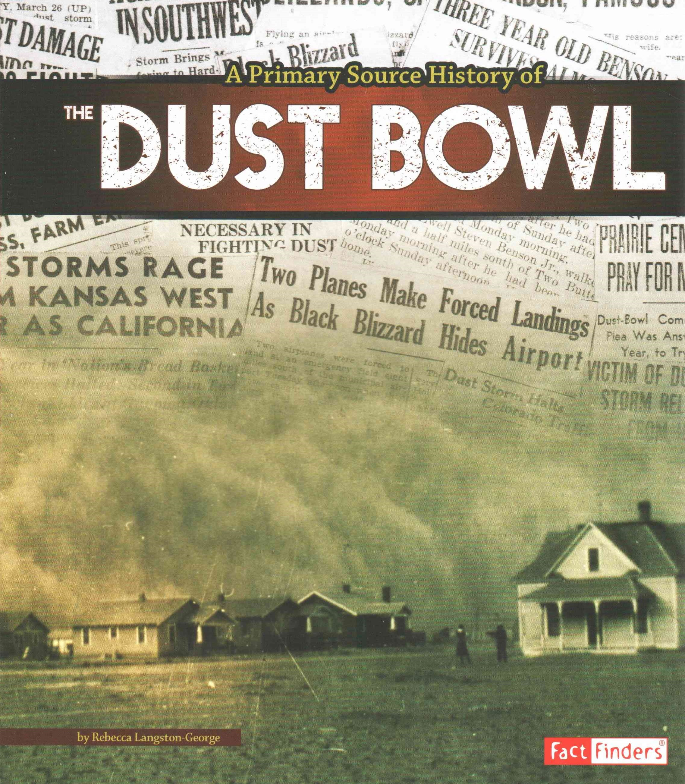 A Primary Source History of the Dust Bowl
