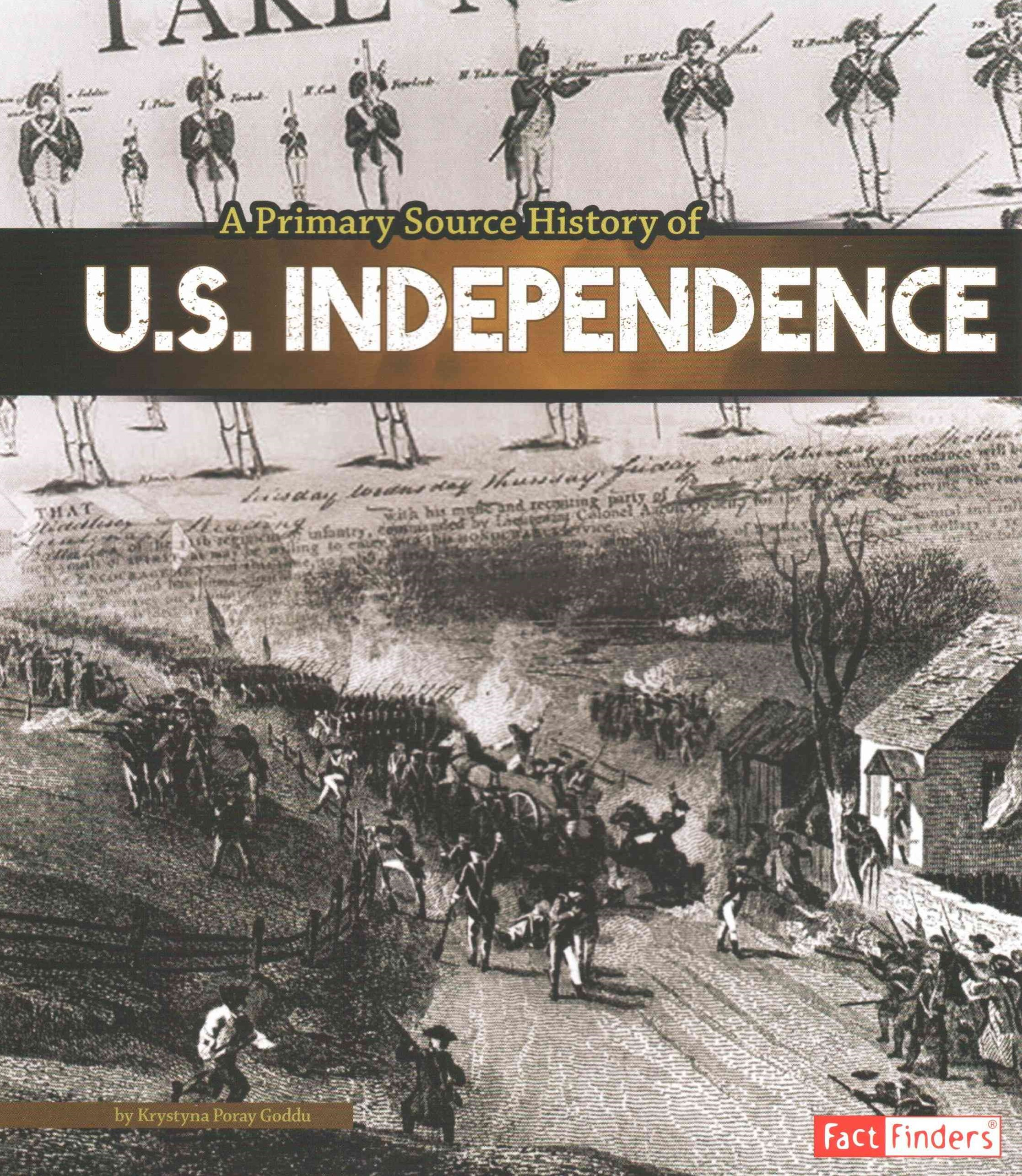 A Primary Source History of U. S. Independence