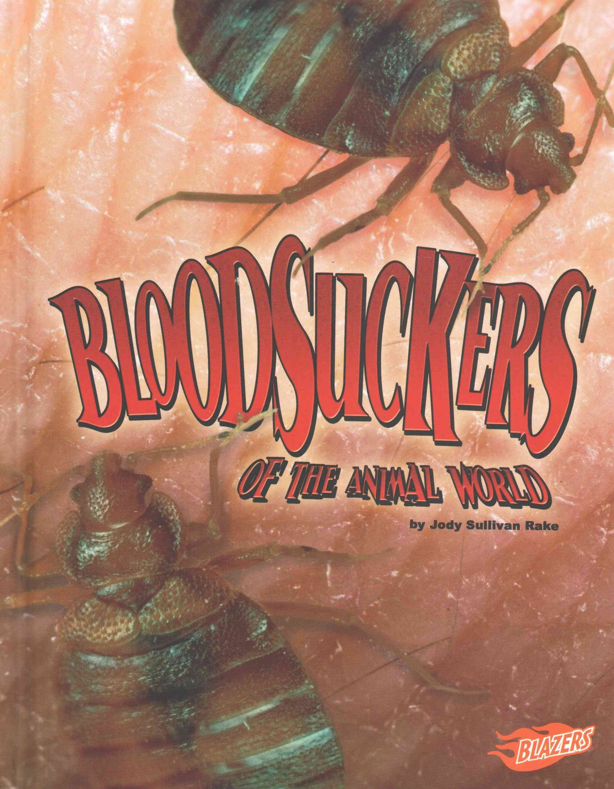 Bloodsuckers of the Animal World