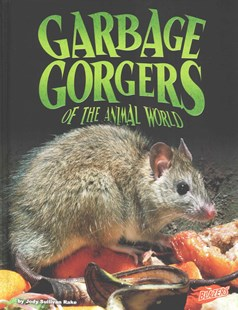 Garbage Gorgers of the Animal World by Jody Sullivan Rake (9781491419991) - HardCover - Non-Fiction Animals