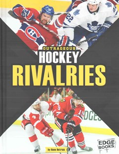 Outrageous Hockey Rivalries - Non-Fiction Sport