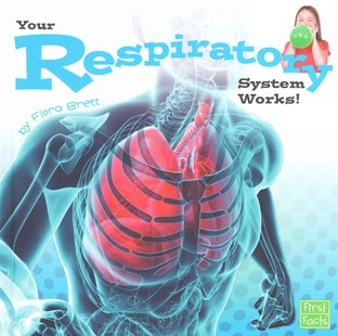 Your Respiratory System Works! - Non-Fiction