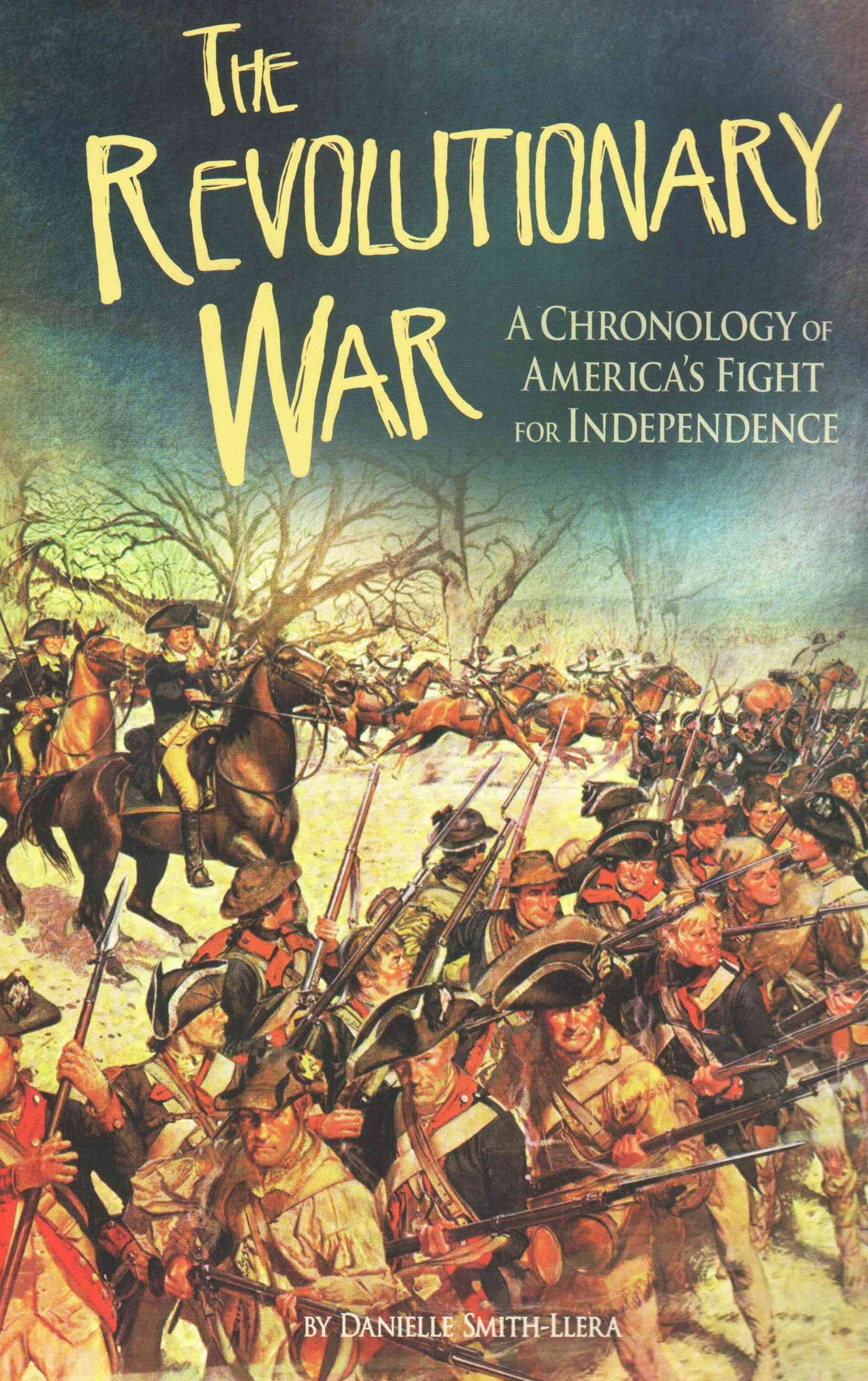 Revolutionary War: A Chronology of America's Fight for Independence
