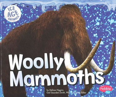 Woolly Mammoths by Melissa Higgins, Gail Saunders-Smith (9781491423202) - PaperBack - Non-Fiction Animals