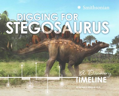 Digging for Stegosaurus: A Discovery Timeline by HOLTZ, JR., THOMAS R. (9781491423653) - PaperBack - Non-Fiction Animals
