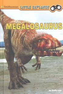 Megalosaurus by SALLY LEE (9781491423813) - HardCover - Non-Fiction Animals