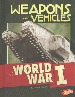 Weapons and Vehicles of World War I - Non-Fiction History