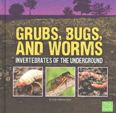 Grubs, Bugs, and Worms