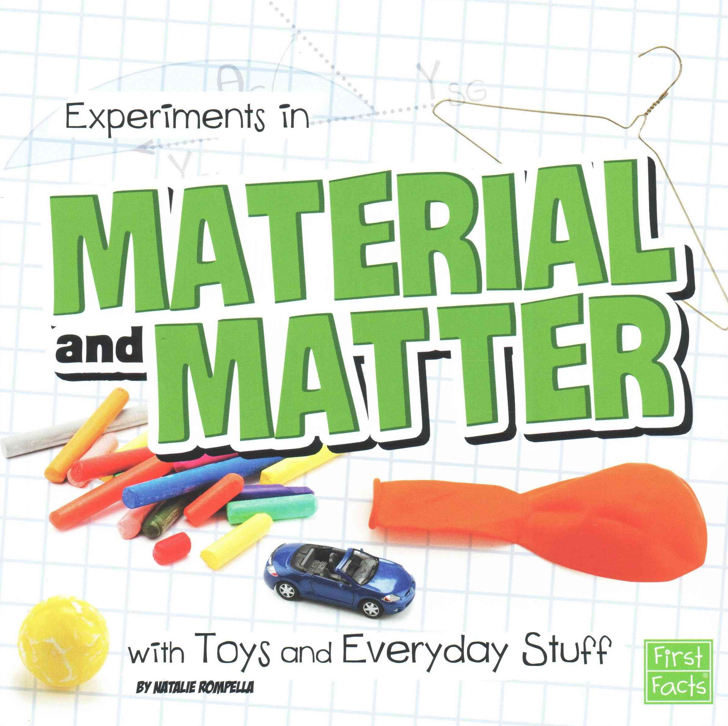 Experiments in Material and Matter with Toys and Everyday Stuff