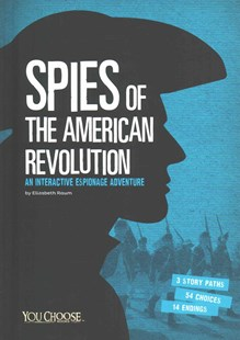 Spies of the American Revolution - Non-Fiction History