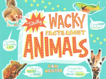 Totally Wacky Facts About Animals by CARI MEISTER (9781491465257) - PaperBack - Non-Fiction Animals