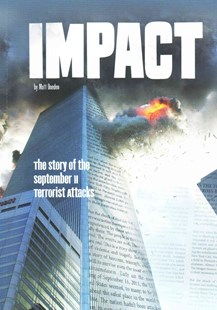 Impact: The Story of the September 11 Terrorist Attacks by MATT DOEDEN (9781491470831) - PaperBack - Non-Fiction Biography
