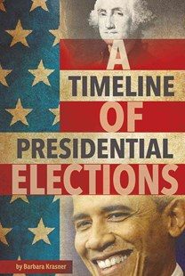 A Timeline of Presidential Elections - Non-Fiction Biography