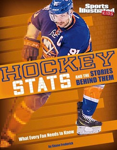 Hockey Stats and the Stories Behind Them by Shane Frederick (9781491485866) - PaperBack - Non-Fiction Sport
