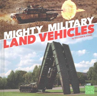 Mighty Military Land Vehicles - Non-Fiction History