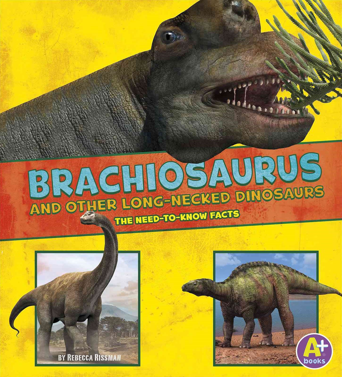 Brachiosaurus and Other Big Long-Necked Dinosaurs
