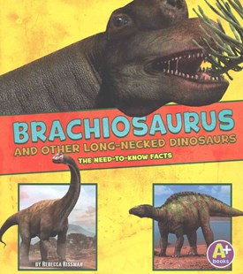 Brachiosaurus and Other Big Long-Necked Dinosaurs by Jon Hughes, Rebecca Rissman (9781491496541) - PaperBack - Non-Fiction Animals