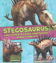 Stegosaurus and Other Plated Dinosaurs
