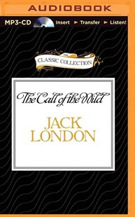 The Call of the Wild - Classic Fiction