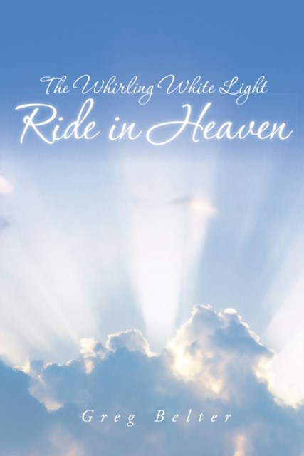 Whirling White Light Ride in Heaven
