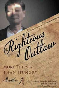 The Righteous Outlaw by J. Brother (9781491823569) - HardCover - Politics Political Issues