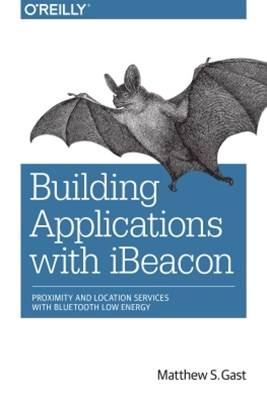 Building Applications with iBeacon