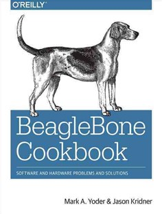 Beaglebone Cookbook by Mark A. Yoder, Mark Kridner (9781491905395) - PaperBack - Computing Beginner's Guides