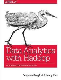 Data Analytics with Hadoop by Benjamin Bengfort, Jenny Kim (9781491913703) - PaperBack - Computing Database Management