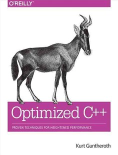 Optimized C++ by Kurt Guntheroth (9781491922064) - PaperBack - Computing Programming