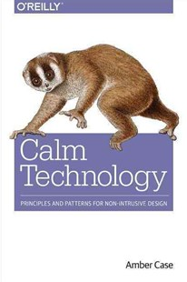 Calm Technology by Amber Case (9781491925881) - PaperBack - Art & Architecture General Art