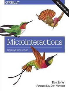 Microinteractions by Dan Saffer (9781491945926) - PaperBack - Computing Internet