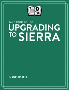 (ebook) Take Control of Upgrading to Sierra - Computing Operating Systems