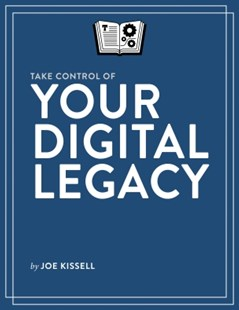 (ebook) Take Control of Your Digital Legacy - Computing