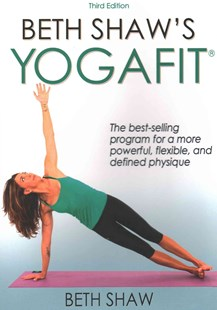 Beth Shaw's YogaFit by Beth Shaw (9781492507406) - PaperBack - Health & Wellbeing Fitness
